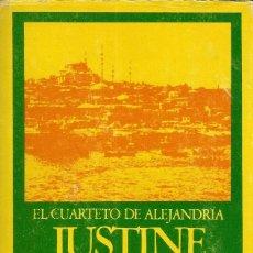 Libros de segunda mano: EL CUARTETO DE ALEJANDRIA: JUSTINE. LAWRENCE DURRELL. Lote 151571582