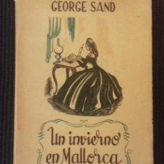 Libros de segunda mano: UN INVIERNO EN MALLORCA. GEORGE SAND. EDITORIAL CLUMBA 1949.. Lote 151598962