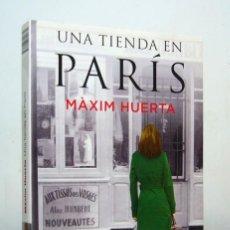 Libros de segunda mano: UNA TIENDA EN PARÍS (EDICIÓN DE 2014), DE MÀXIM HUERTA, EDITORIAL PLANETA, COLECCIÓN BOOKET NOVELA.. Lote 151661794