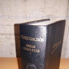 Libros de segunda mano: PEREZ GALDOS. OBRAS COMPLETAS TOMO I. AGUILAR. Lote 152105642