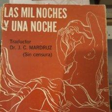 Libros de segunda mano: LAS MIL NOCHES Y UNA NOCHES - TRADUCCIÓN DOCTOR J.C. MARDRUZ - TOMOS I Y III. Lote 152191074