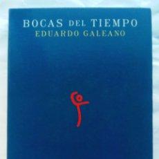 Libros de segunda mano: BOCAS DEL TIEMPO. EDUARDO GALEANO.. Lote 152194706
