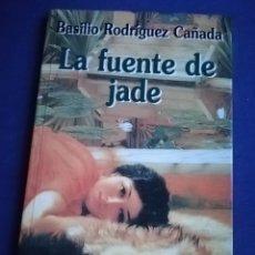 Libros de segunda mano: LA FUENTE DE JADE BASILIO RODRÍGUEZ CAÑADA. Lote 152466804