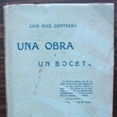 Libros de segunda mano: UNA OBRA Y UN BOCETO. LUIS RUIZ CONTRERA 1926. Lote 152490606