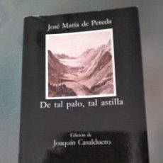 Libros de segunda mano: DE TAL PALO, TAL ASTILLA. JOSE M DE PEREDA. Lote 152604773