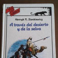Libros de segunda mano: A TRAVÉS DEL DESIERTO Y DE LA SELVA. TUS LIBROS ANAYA. 1ª EDICIÓN HENRIK N.SIENKIEWICZ. Lote 153636714
