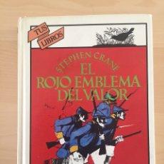 Libros de segunda mano: EL ROJO EMBLEMA DEL VALOR- STEPHEN CRANE- EDICIONES GENERALES ANAYA- TUS LIBROS -1A EDICIÓN 1981-. Lote 153640960