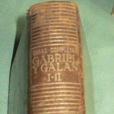 Libros de segunda mano: GABRIEL Y GALAN OBRAS COMPLETAS. AGUILAR. 1941.. Lote 154229806