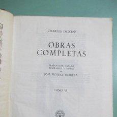 Libros de segunda mano: OBRAS COMPLETAS TOMO VI CHARLES DICKENS EDIT AGUILAR AÑO 1952 MADRID. Lote 154443930