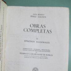 Libros de segunda mano: DON BENITO PEREZ GALDOS. OBRAS COMPLETAS. TOMO II. EPISODIOS NACIONALES. MADRID 1944 AGUILAR. Lote 154526314