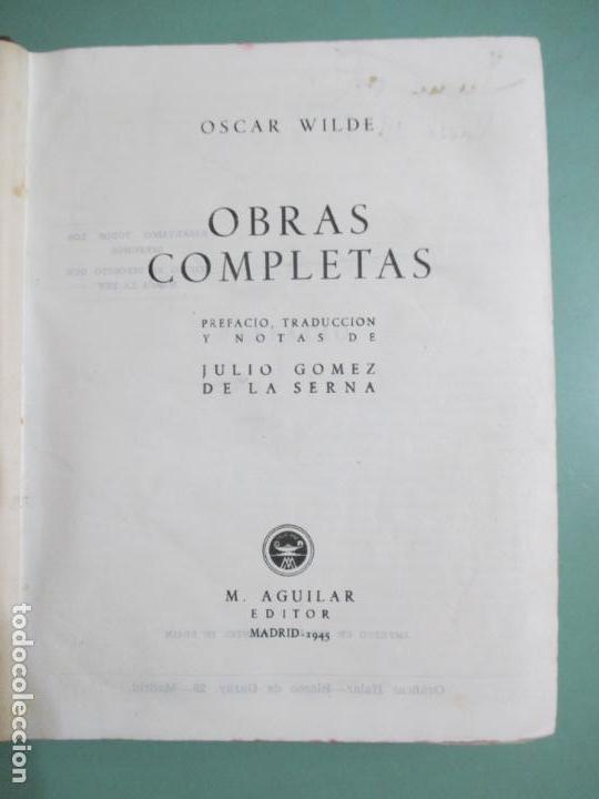 OSCAR WILDE. OBRAS COMPLETAS. AGUILAR. MADRID 1945. JULIO GOMEZ DE LA SERNA (Libros de Segunda Mano (posteriores a 1936) - Literatura - Narrativa - Clásicos)
