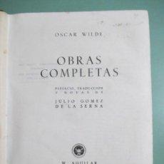 Livres d'occasion: OSCAR WILDE. OBRAS COMPLETAS. AGUILAR. MADRID 1945. JULIO GOMEZ DE LA SERNA. Lote 154526934