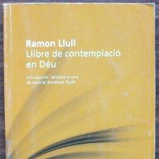 Libros de segunda mano: RAMON LLULL. LLIBRE DE CONTEMPLACIO EN DEU.. Lote 155188686