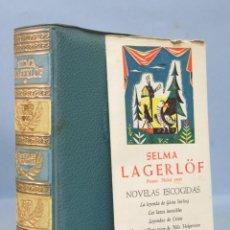 Libros de segunda mano: 1956.- NOVELA ESCOJIDA. SELMA LAGERLÖF. AGUILAR. CON MARCAPAGINAS. Lote 155366386