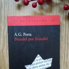 Libros de segunda mano: A. G. PORTA. BRAUDEL POR BRAUDEL. Lote 155704358