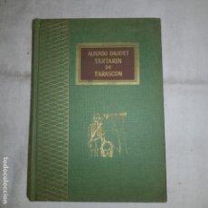 Libros de segunda mano: TARTARIN DE TARASCON - ALFONSO DAUDET -ED.RODEGAR . 1965. Lote 155515778