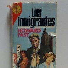 Libros de segunda mano: LOS INMIGRANTES HOWARD FAST 1980. Lote 156573425