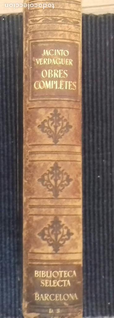 Libros de segunda mano: JACINTO VERDAGUER. OBRES COMPLETES. BIBLIOTECA SELECTA. BARCELONA. 1943. 1462. PAGINAS. - Foto 3 - 156728294