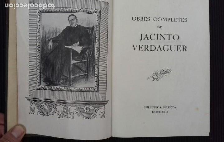 JACINTO VERDAGUER. OBRES COMPLETES. BIBLIOTECA SELECTA. BARCELONA. 1943. 1462. PAGINAS. (Libros de Segunda Mano (posteriores a 1936) - Literatura - Narrativa - Clásicos)