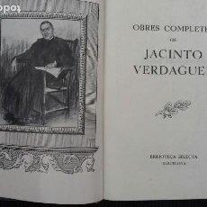 Libros de segunda mano: JACINTO VERDAGUER. OBRES COMPLETES. BIBLIOTECA SELECTA. BARCELONA. 1943. 1462. PAGINAS.. Lote 156728294