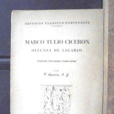 Libros de segunda mano: DEFENSA DE LIGARIO MARCO TULIO CICERÓN 1942 CÁDIZ ESTABLECIMIENTOS CERÓN Y LIBRERÍA CERVANTES. Lote 157002266