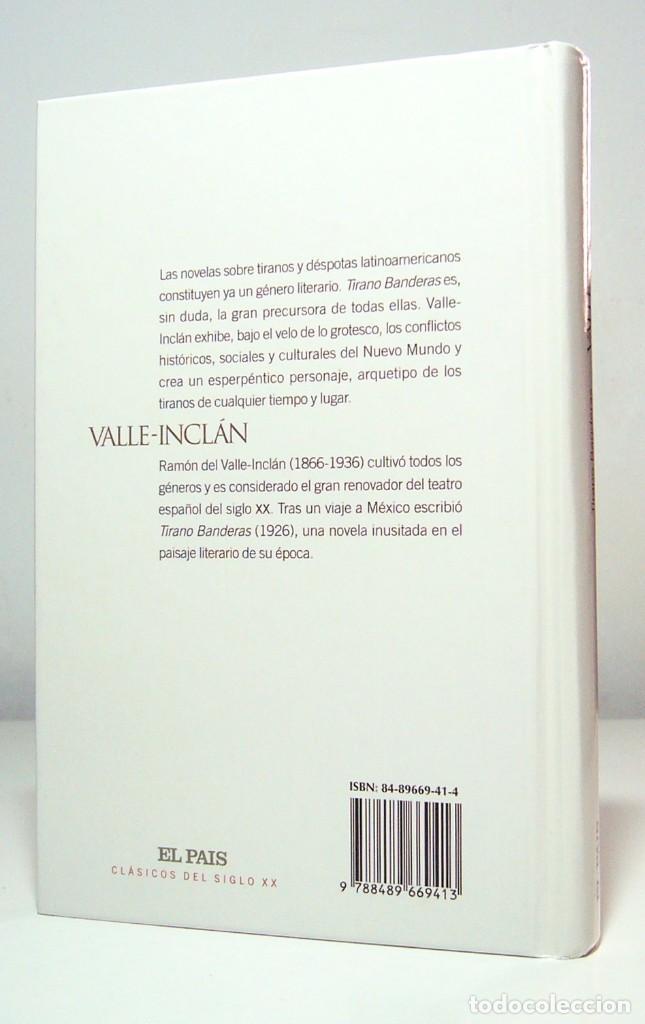 Libros de segunda mano: Tirano Banderas (2002), de Ramón María del Valle Inclán, ed. El País, col. Clásicos del siglo XX. - Foto 2 - 157752718