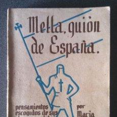 Libros de segunda mano: MELLA GUIÓN DE ESPAÑA . Lote 157912870
