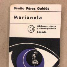 Libros de segunda mano: MARIANELA. BENITO PÉREZ GALDOS. EDITORIAL LOSADA 1972.. Lote 158295034