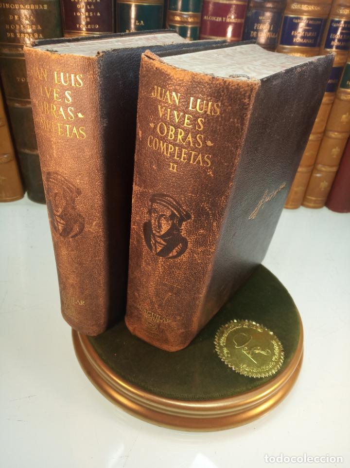 OBRAS COMPLETAS. JUAN LUIS VIVES. DOS TOMOS. PRIMERA EDICIÓN. AGUILAR. MADRID. 1947. (Libros de Segunda Mano (posteriores a 1936) - Literatura - Narrativa - Clásicos)