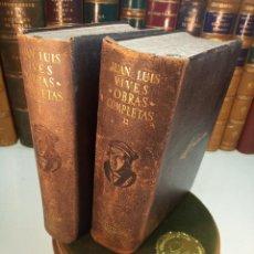 Libros de segunda mano: OBRAS COMPLETAS. JUAN LUIS VIVES. DOS TOMOS. PRIMERA EDICIÓN. AGUILAR. MADRID. 1947.. Lote 158307810