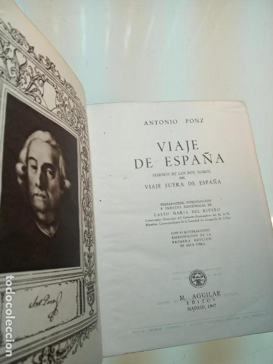 Libros de segunda mano: Viaje de España. Antonio Ponz. Primera edición. Aguilar. Madrid. 1947. - Foto 4 - 158309542