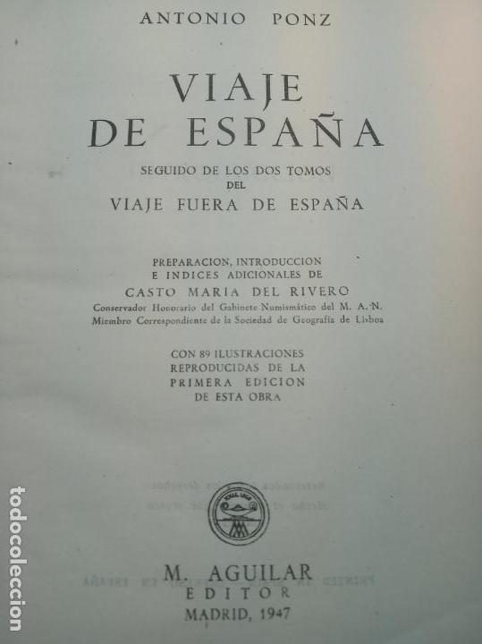 Libros de segunda mano: Viaje de España. Antonio Ponz. Primera edición. Aguilar. Madrid. 1947. - Foto 5 - 158309542