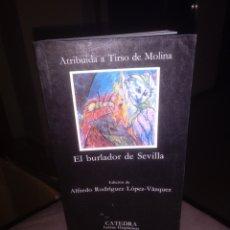 Libros de segunda mano: EL BURLADOR DE SEVILLA CATEDRA LETRAS HISPÁNICAS. Lote 158333012