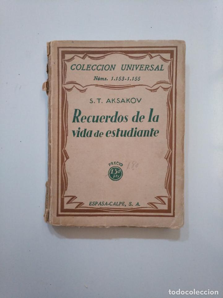 RECUERDOS DE LA VIDA DE UN ESTUDIANTE AKSAKOV. S.T. AKSAKOV COLECCION UNIVERSAL ESPASA CALPE TDK377A (Libros de Segunda Mano (posteriores a 1936) - Literatura - Narrativa - Clásicos)