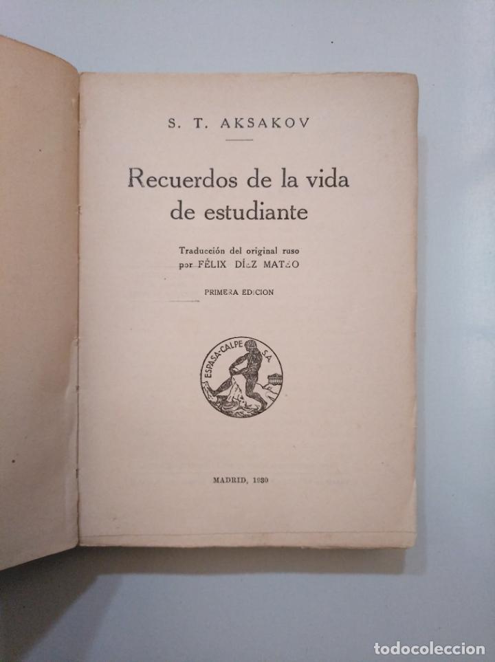 Libros de segunda mano: RECUERDOS DE LA VIDA DE UN ESTUDIANTE AKSAKOV. S.T. AKSAKOV COLECCION UNIVERSAL ESPASA CALPE TDK377A - Foto 3 - 158428758