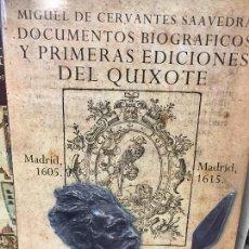 Libros de segunda mano: QUIJOTE; PRIMERAS EDICIONES Y DOCUMENTOS BIOGRÁFICOS DE CERVANTES. Lote 158429806