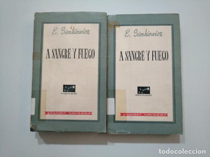 A SANGRE Y FUEGO. - 2 TOMOS VOLUMENES I Y II. E. SIENKIEWICZ. GRANDES NOVELAS. EPESA 1946. TDK379 (Libros de Segunda Mano (posteriores a 1936) - Literatura - Narrativa - Clásicos)