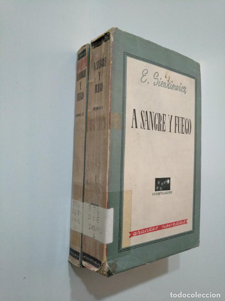 Libros de segunda mano: A SANGRE Y FUEGO. - 2 TOMOS VOLUMENES I Y II. E. SIENKIEWICZ. GRANDES NOVELAS. EPESA 1946. TDK379 - Foto 2 - 158670262