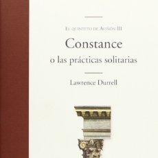 Libros de segunda mano: CONSTANCE O LAS PRÁCTICAS SOLITARIAS (2013) - LAWRENCE DURRELL - ISBN:9788435010344. Lote 152705781