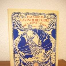 Libros de segunda mano: PÍO BAROJA: LAS INQUIETUDES DE SHANTI ANDÍA (2006) ED. CONMEMORATIVA. ILUSTR. DE RICARDO BAROJA. Lote 158936018