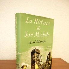Libros de segunda mano: AXEL MUNTHE: LA HISTORIA DE SAN MICHELE (JUVENTUD, 1990) ED. ILUSTRADA EN TELA. EXCELENTE ESTADO.. Lote 265895618