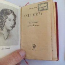 Libros de segunda mano: ANNE BRONTE. INES GREY. . COLECCION CRISOL NÚM 209. EDITORIAL AGUILAR 1951. Lote 159135254