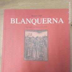 Libros de segunda mano: BLANQUERNA (RAMON LLULL - ANTOLOGIA Y EDICION DE ALBERTO SOLER, 1995). Lote 159303426