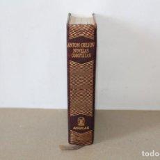 Libros de segunda mano: EDITORIAL AGUILAR. NOVELAS COMPLETAS. ANTON CHEJOV. 2ª EDICION 1967. Lote 159367234