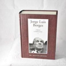 Libros de segunda mano: OBRAS COMPLETAS JORGE LUIS BORGES, TOMO I, RBA-INSTITUTO CERVANTES. Lote 159412666