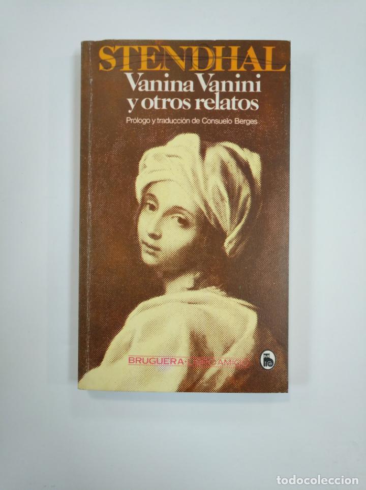 VANINA VANINI Y OTROS RELATOS. STENDHAL. BRUGUERA LIBRO AMIGO Nº 1502 - 779. TDK382 (Libros de Segunda Mano (posteriores a 1936) - Literatura - Narrativa - Clásicos)