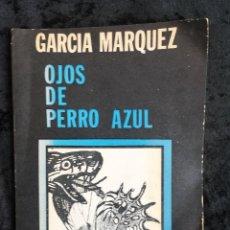 Libros de segunda mano: GABRIEL GARCIA MARQUEZ - OJOS DE PERRO AZUL - 1972. Lote 160003298