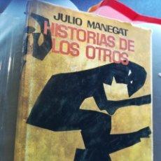 Libros de segunda mano: HISTORIAS DE LOS OTROS POR JULIO MANEGAT PLANETA PRIMERA EDICIÓN, 1967. Lote 160111209