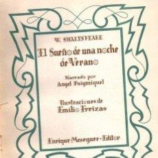 Libros de segunda mano: SHAKESPEARE : EL SUEÑO DE UNA NOCHE DE VERANO (MESEGUER, 1943) ILUSTRADO EN COLOR POR FREIXAS. Lote 160381062