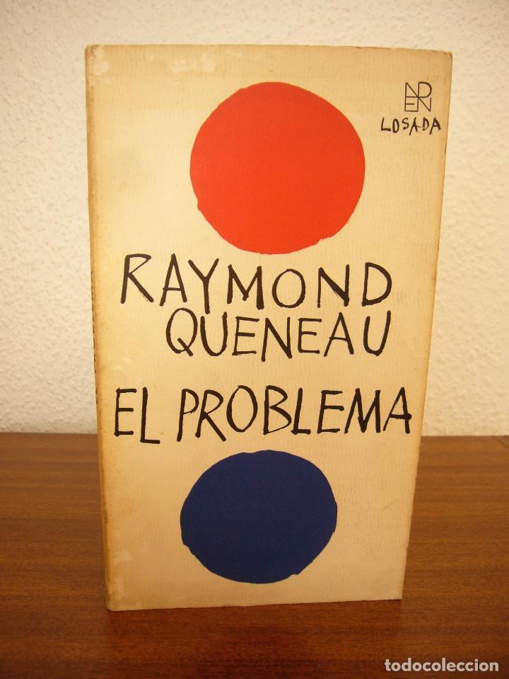 RAYMOND QUENEAU: EL PROBLEMA (LOSADA, 1972) PRIMERA EDICIÓN (Libros de Segunda Mano (posteriores a 1936) - Literatura - Narrativa - Clásicos)